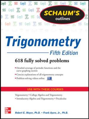 Schaum's Outline of Trigonometry: 618 Solved Problems + 20 Videos