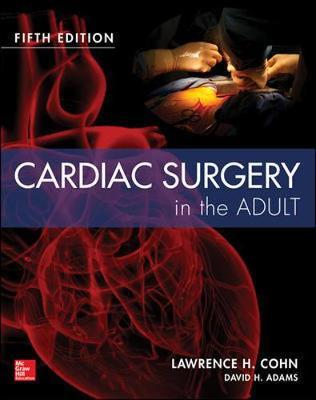 Cardiac Surgery in the Adult 5/e