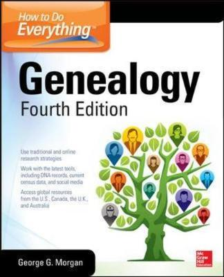 HOW TO DO EVERYTHING: GENEALOGY 4E