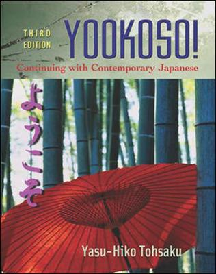 Yookoso!: Continuing with Contemporary Japanese: Workbook/Lab Manual