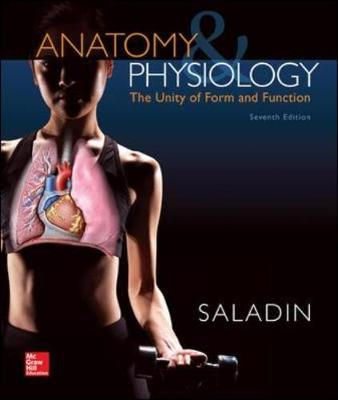 ANATOMY and PHYSIOLOGY: THE UNITY OF FORM AND FUNCTION