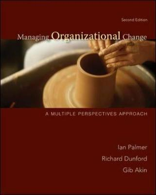 Managing Organizational Change : Multiple Perspective Approach