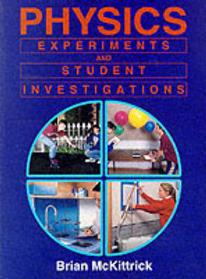 Physics Experiments and Student Investigations