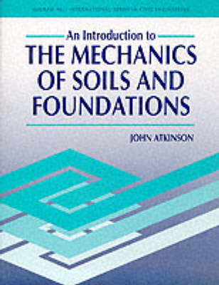 Introduction to the Mechanics of Soils and Foundations: Through Critical State Soil Mechanics