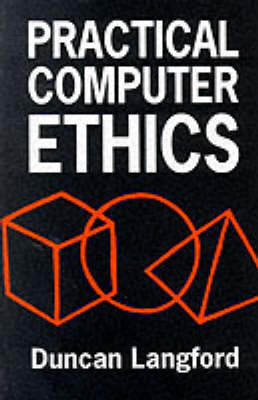 Practical Computer Ethics