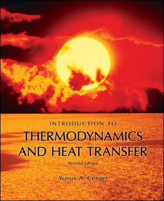 Introduction To Thermodynamics And Heat Transfers + Ess Software Mp