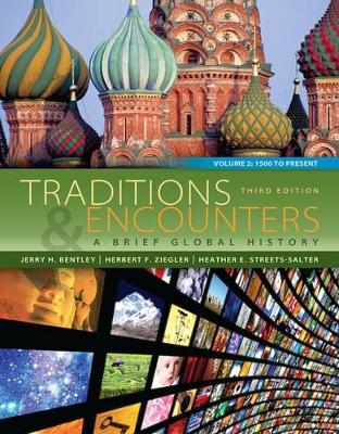 TRADITIONS and ENCOUNTERS: A BRIEF GLOBAL HISTORY VOLUME 2