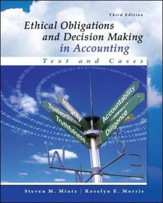 Ethical Obligations and Decision-Making in Accounting: Text and Cases 3rd Edition