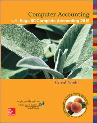 Computer Accounting with Sage 50 Complete Accounting 2015 18th Edition