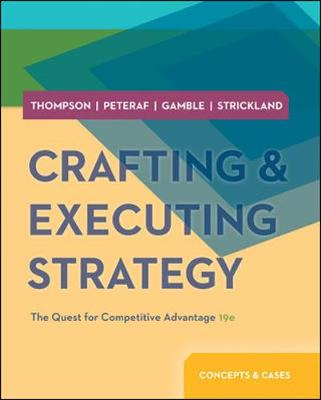 CRAFTING and EXECUTING STRATEGY: THE QUEST FOR COMPETITIVE ADVANTAGE: CASES