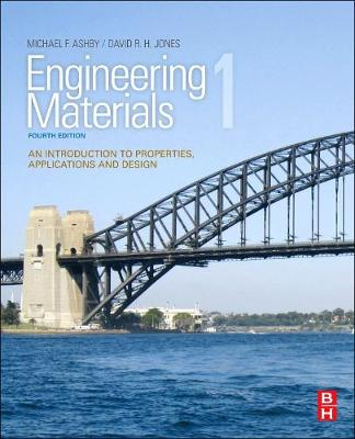 Engineering Materials 1 4th Ed ition : AN INTRODUCTION TO PROPERTIES, APPLICATIONS AND DESIGN