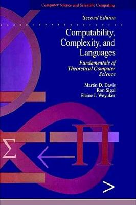 Computability, Complexity, and Languages: Fundamentals of Theoretical Computer Science