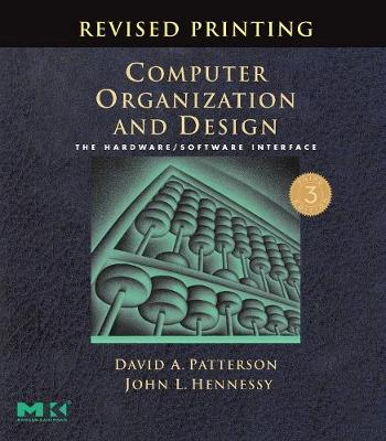 Computer Organization and Design, Revised Printing, Third Edition: The Hardware/Software Interface