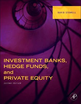 Investment Banks, Hedge Funds, and Private Equity, 2e