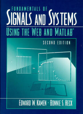 Fundamentals of Signals and Systems: Using the Web and MATLAB