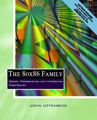 The 80X86 Family: Design, Programming and Interfacing
