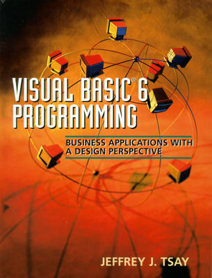 Visual Basic 6 Programming: Business Applications with a Design Perspective