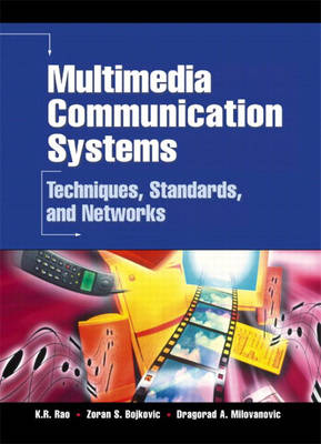 Multimedia Communication Systems: Techniques, Standards and Networks