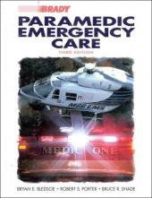 Paramedic Emergency Care: AND Bradys Guide to Navigating the Internet