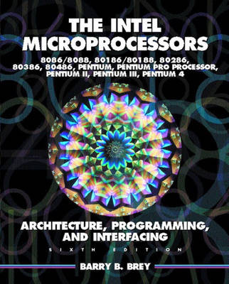 The Intel Microprocessors: Architecture, Programming, and Interfacing