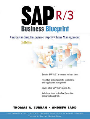 SAP R/3 Business Blueprint: Understanding Enterprise Supply Chain Management