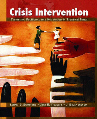 Crisis Intervention: Promoting Resilience and Resolution in Troubled Times
