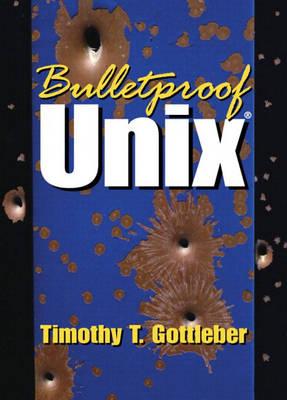 Bulletproof UNIX