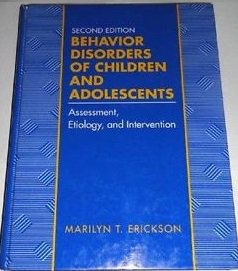 Behavior Disorders of Children and Adolescents: Assessment, Etiology and Intervention