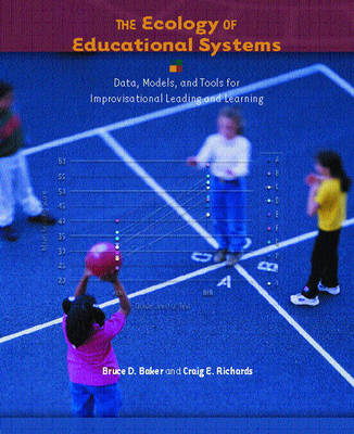 The Ecology of Educational Systems: Data, Models, and Tools for Improvisational Leading and Learning