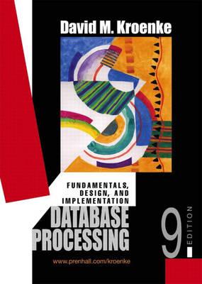 Database Processing: Fundamentals, Design and Implementation