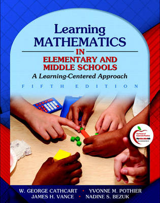 Learning Mathematics in Elementary and Middle Schools: A Learner-Centered Approach (with MyEducationLab)