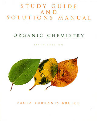 Organic Chemistry: Student Study Guide + Solutions Manual