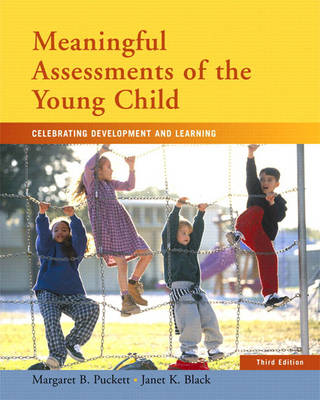 Meaningful Assessments of the Young Child: Celebrating Development and Learning