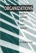 Organizations: Rational, Natural and Open Systems