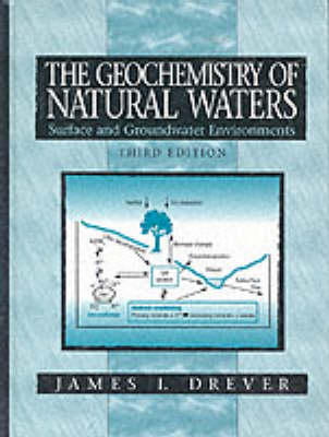 Geochemistry Of Natural Waters : Surface And Groundwater Environments