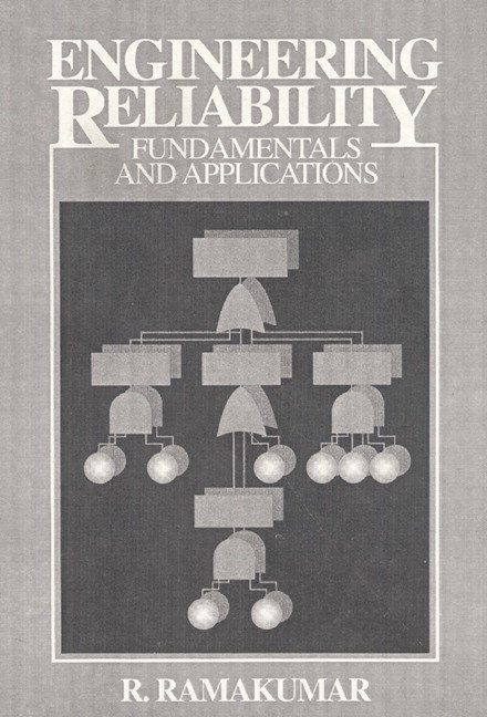 Engineering Reliability: Fundamentals and Applications