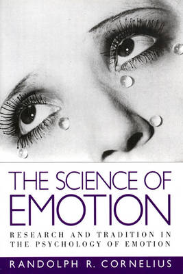 Science of Emotion, The: Research and Tradition in the Psychology of Emotion