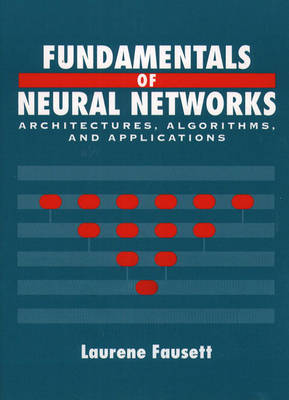 Fundamentals of Neural Networks: Architectures, Algorithms, and Applications