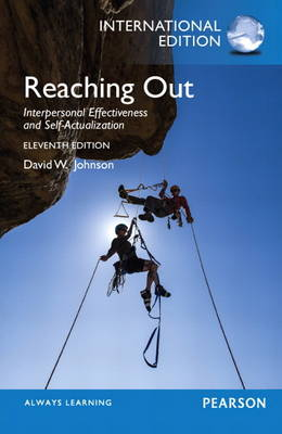 Reaching Out: Interpersonal Effectiveness and Self-Actualization: International Edition