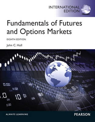 Fundamentals of Futures and Options Markets: International Edition