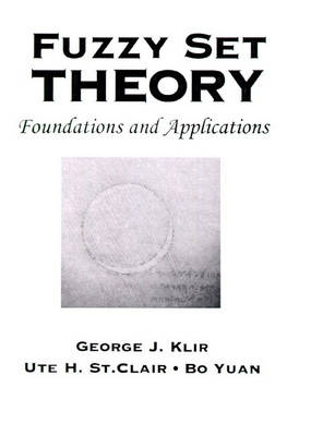 Fuzzy Set Theory: Foundations and Applications
