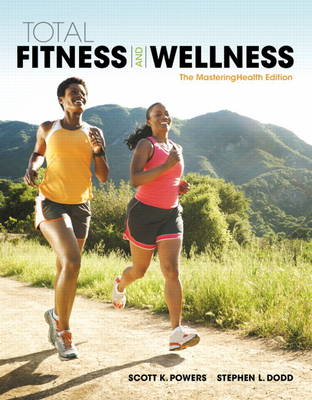 Total Fitness & Wellness, The MasteringHealth Edition