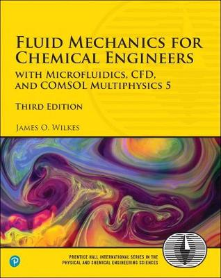 Fluid Mechanics for Chemical Engineers: with Microfluidics, CFD, and COMSOL Multiphysics 5