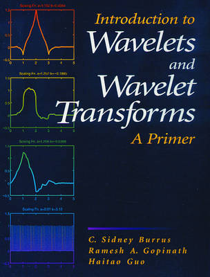 Introduction to Wavelets and Wavelet Transforms: A Primer
