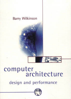 Computer Architecture: Design and Performance