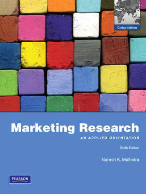 Marketing Research: An Applied Orientation: Global Edition