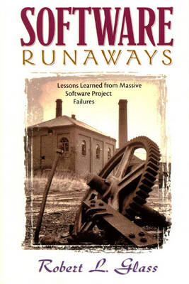 Software Runaways: Monumental Software Disasters