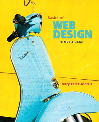 The Basics of Web Design: HMTL5 & CSS3
