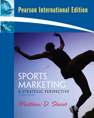 Sports Marketing: A Strategic Perspective: International Edition