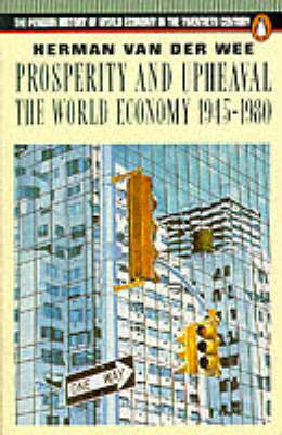 Prosperity And Upheaval: The World Economy 1945-1980